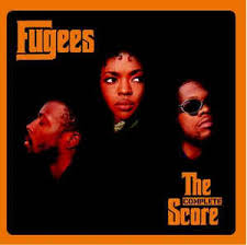 """""""The Score"""" by The Fugees"""